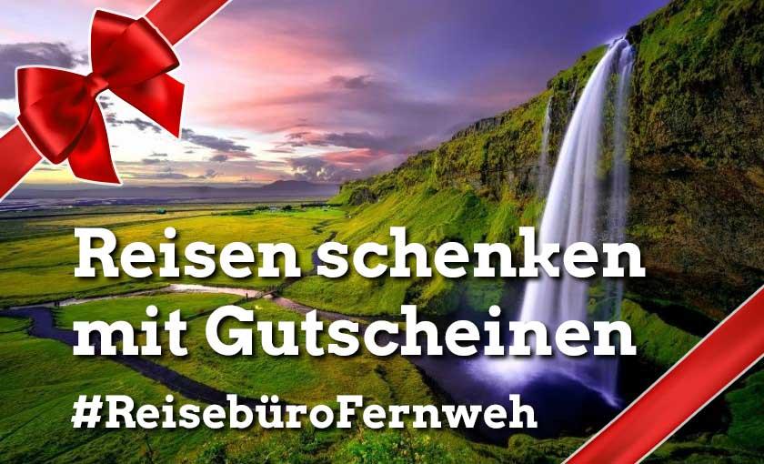 Reisen schenken mit Gutscheinen von Reisebüro Fernweh Augsburg